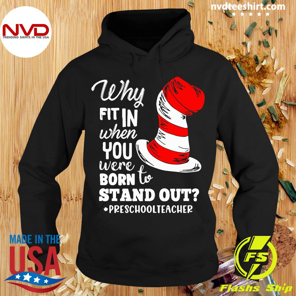 Official Why Fit In When You Were Born To Stand Out Preschool Teacher T-s Hoodie