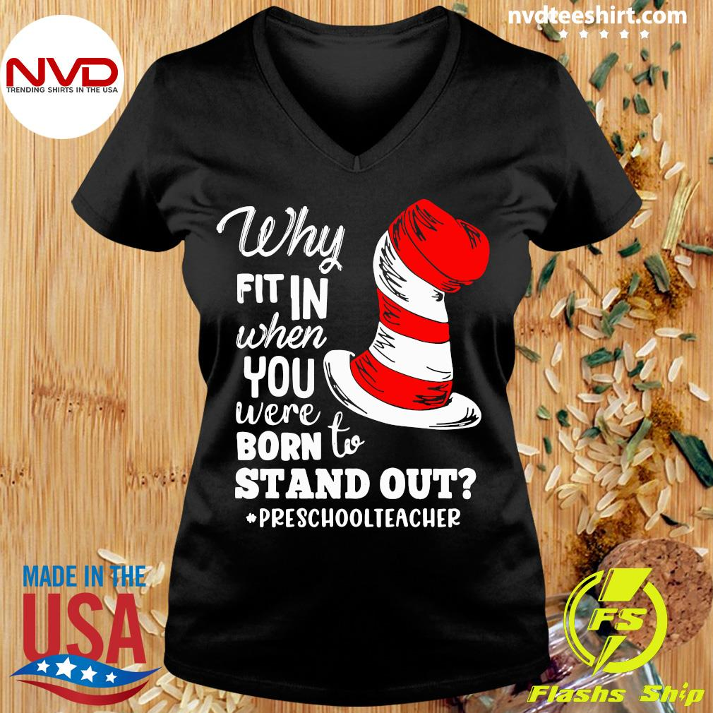 Official Why Fit In When You Were Born To Stand Out Preschool Teacher T-s Ladies tee