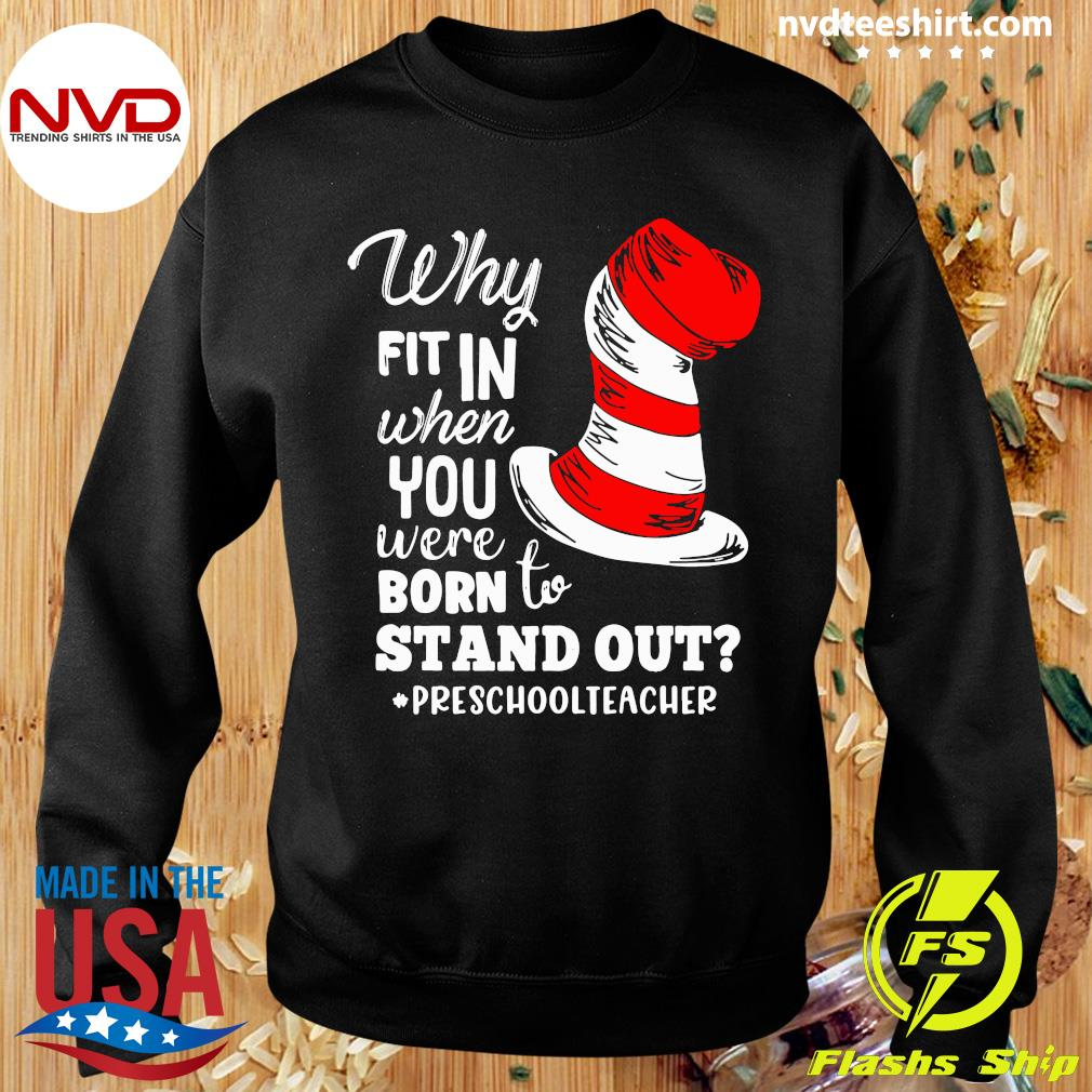 Official Why Fit In When You Were Born To Stand Out Preschool Teacher T-s Sweater