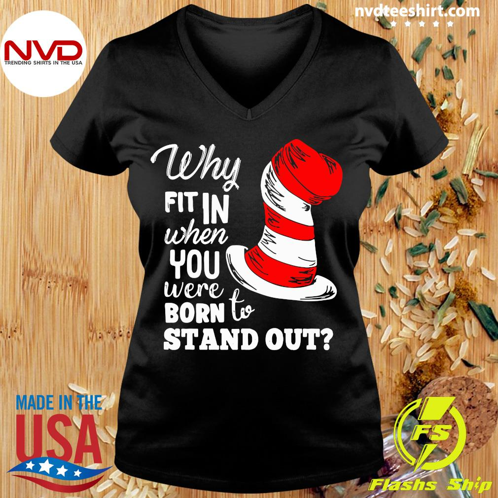 Official Why Fit In When You Were Born To Stand Out T-s Ladies tee