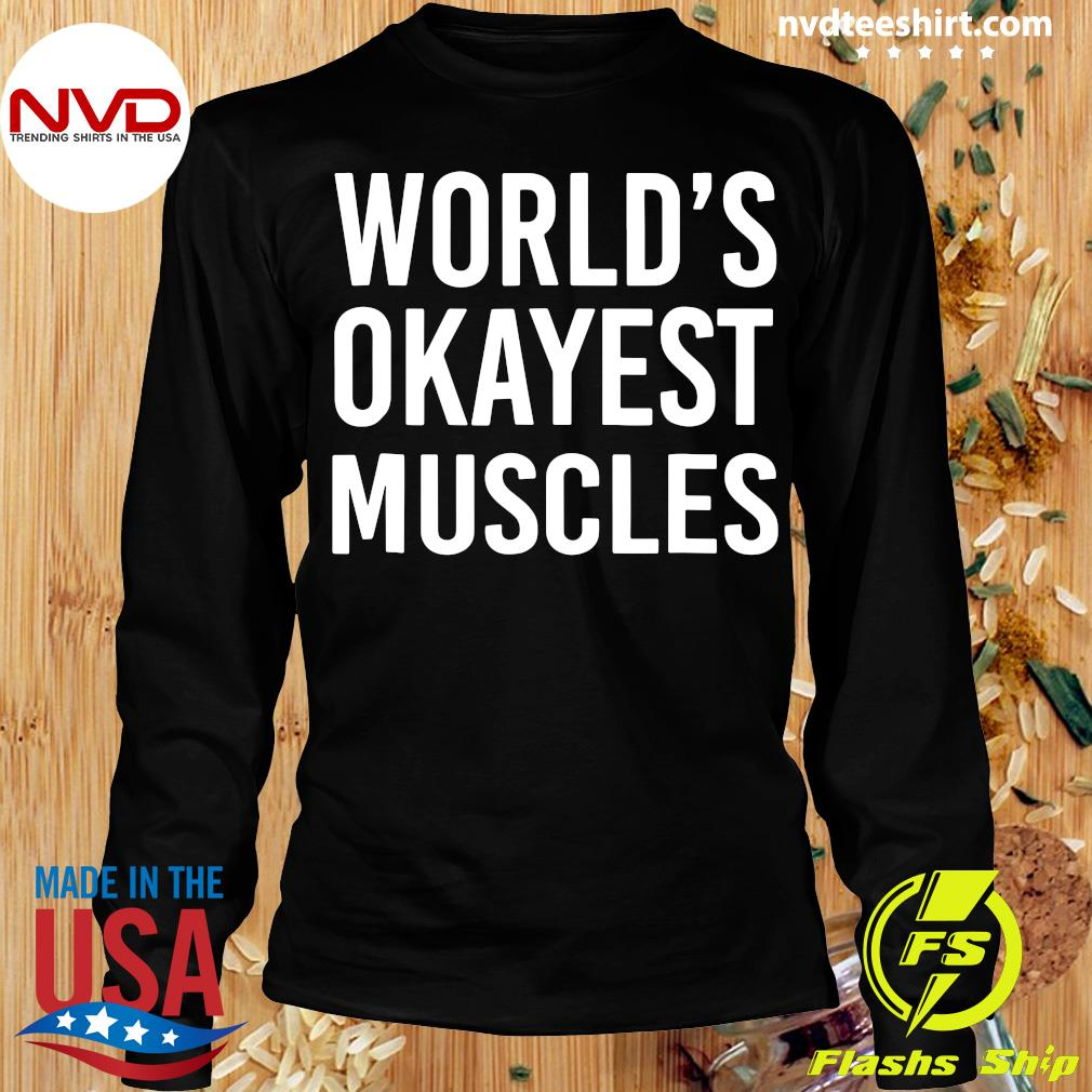 Official World's Okayest Muscles Funny Best Gym Workout T-s Longsleeve