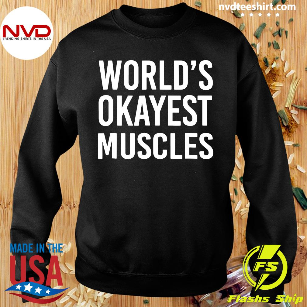 Official World's Okayest Muscles Funny Best Gym Workout T-s Sweater