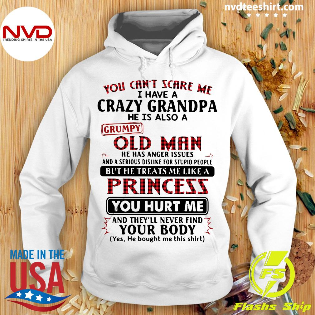Official You Can't Scare Me I Have A Crazy Grandpa He Is Also A Grumpy Old Man T-s Hoodie