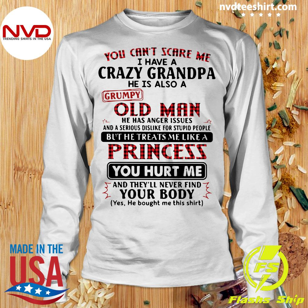 Official You Can't Scare Me I Have A Crazy Grandpa He Is Also A Grumpy Old Man T-s Longsleeve