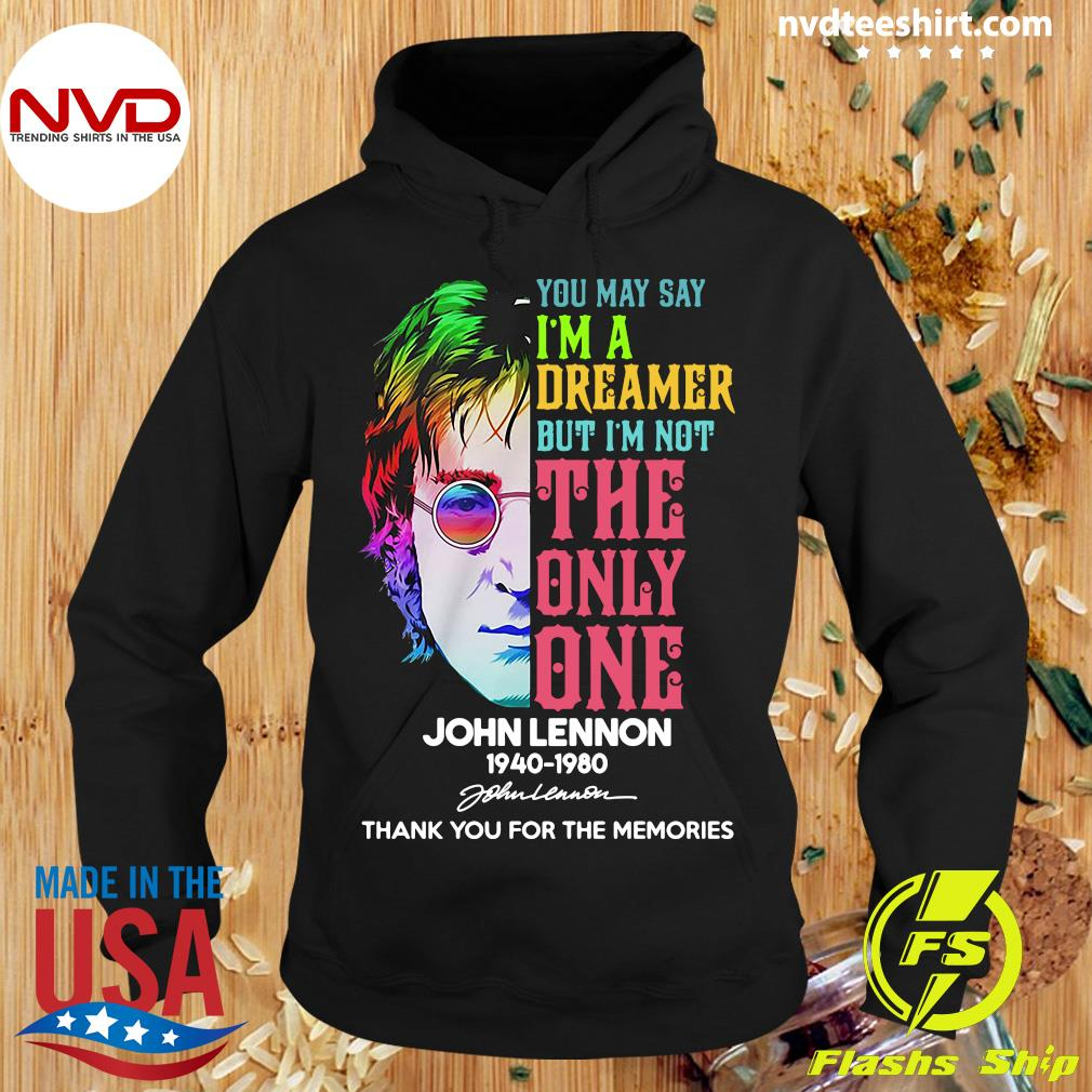 Official You May Say I'm a Dreamer But I'm Not The Only One John Lennon 1940 1980 Signature T-s Hoodie