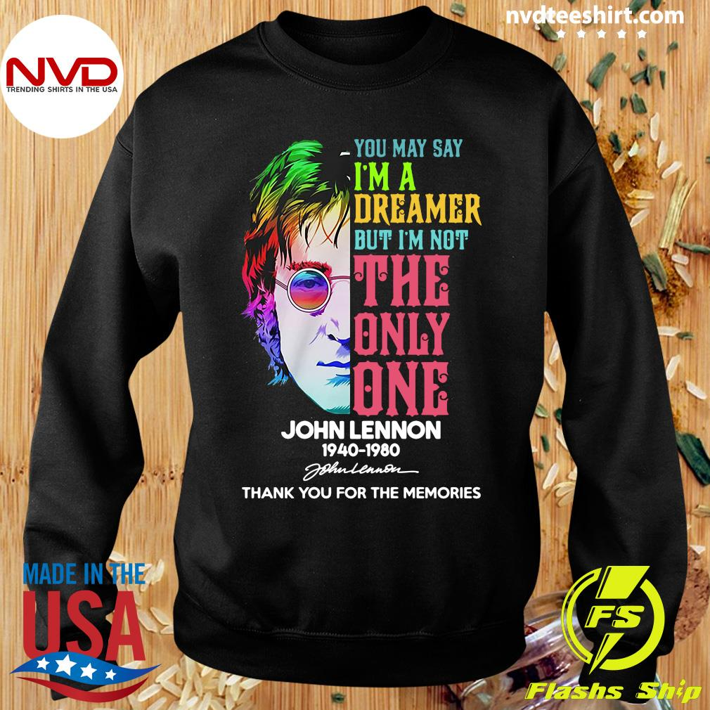 Official You May Say I'm a Dreamer But I'm Not The Only One John Lennon 1940 1980 Signature T-s Sweater