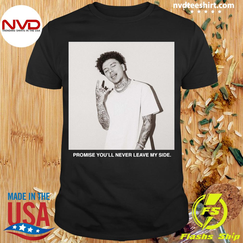 Official Yours Truly Clothing Merch Never Leave T-shirt