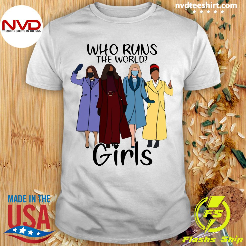 Who Runs The World Girls Funny T-shirt
