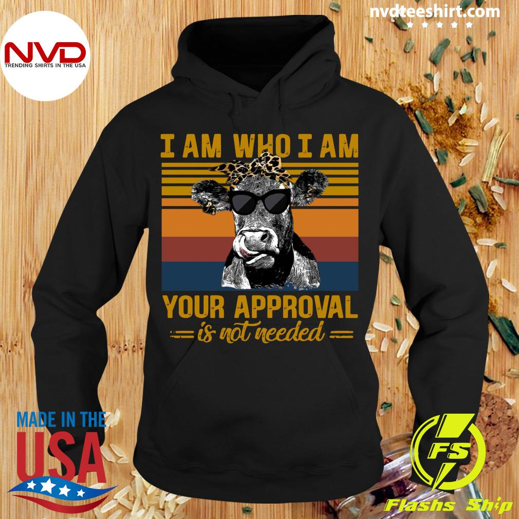 Funny Cow I Am Who I Am Your Approval Is Not Needed Vintage Retro T-s Hoodie
