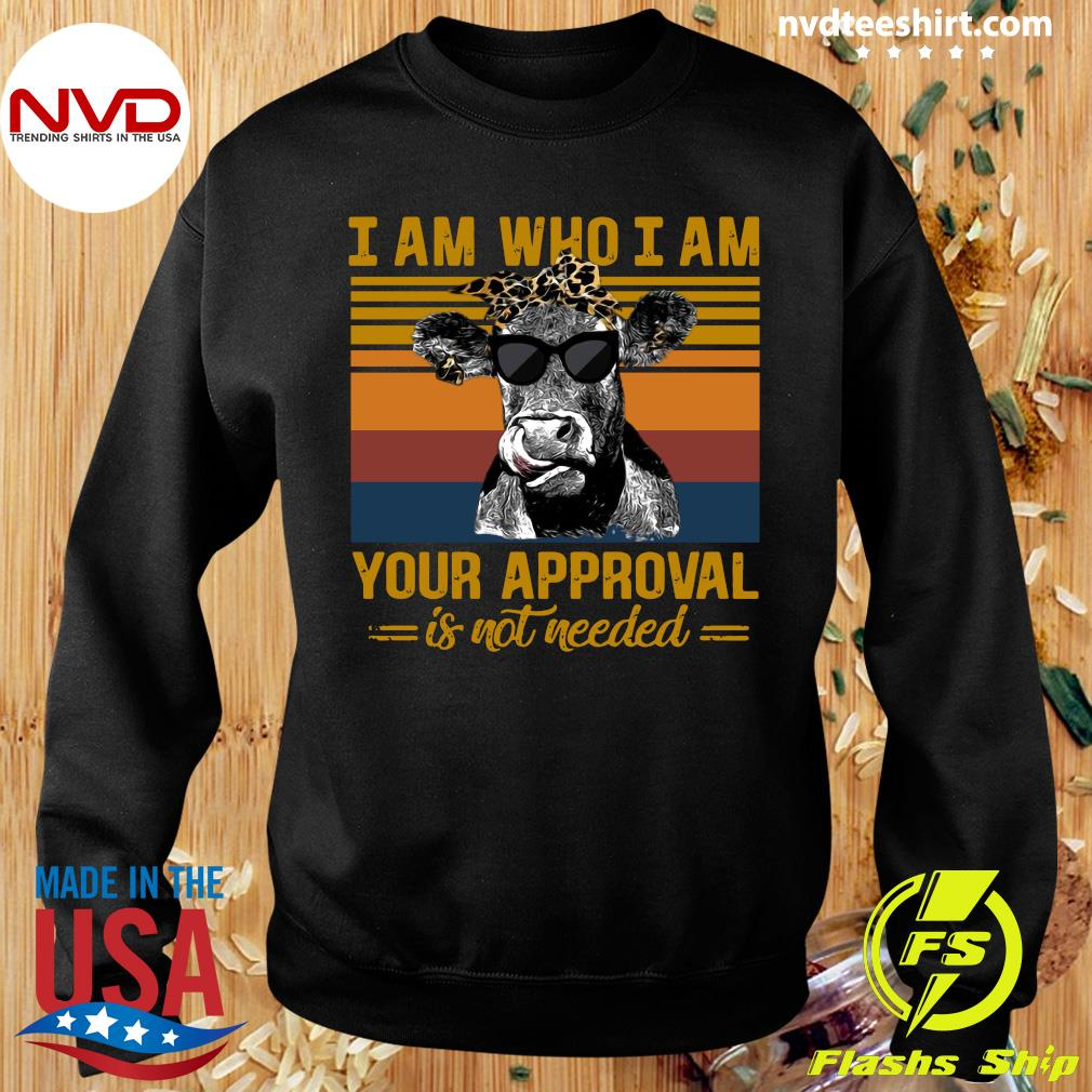 Funny Cow I Am Who I Am Your Approval Is Not Needed Vintage Retro T-s Sweater