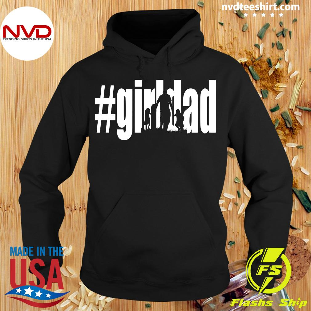 #Girl Dad Father's Day T-s Hoodie