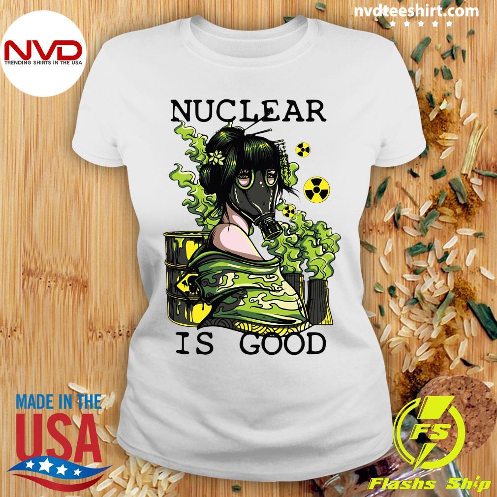 Official Coronavirus Nuclear Is Good T-s Ladies tee