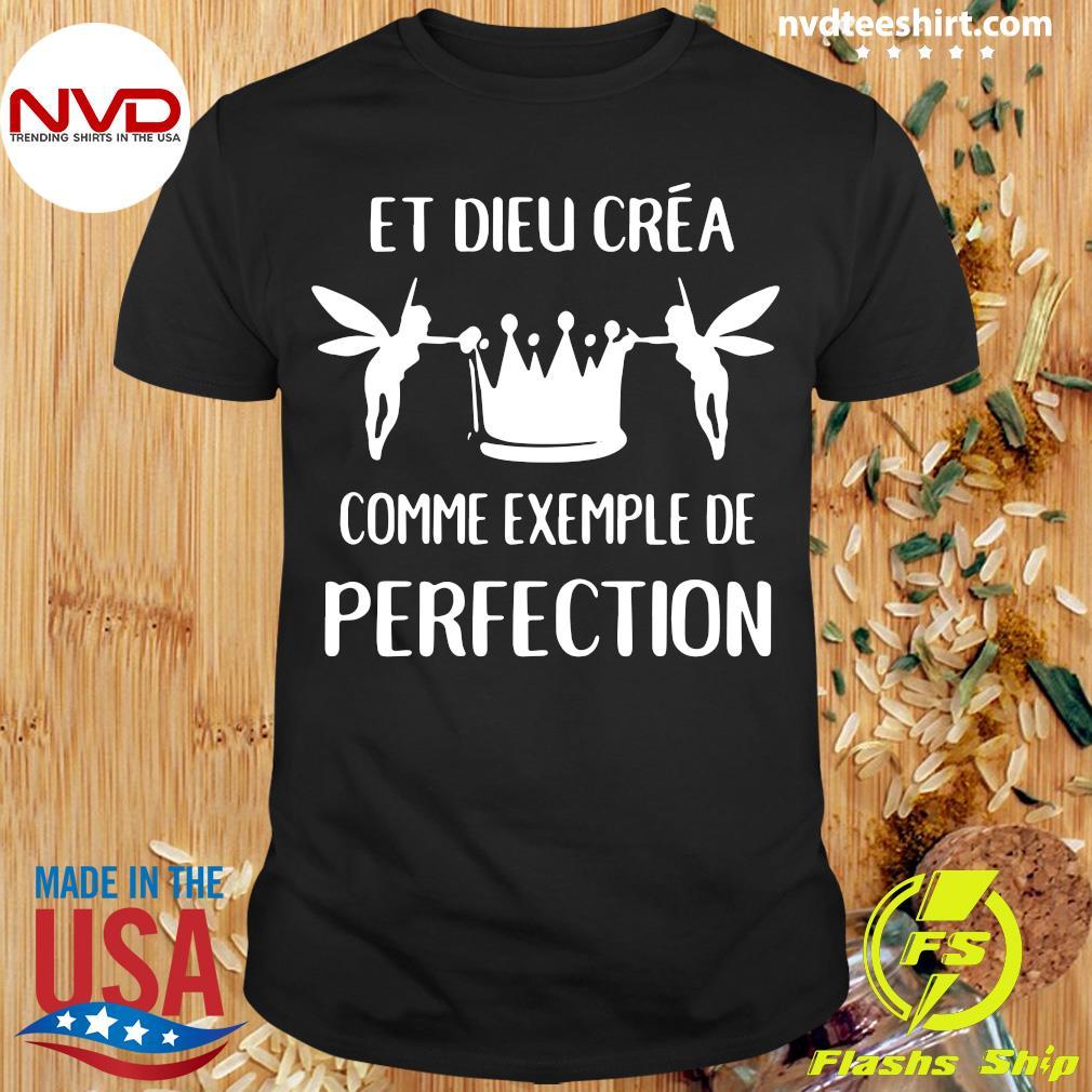 Official Et Dieu Crea Comme Exemple De Perfection T-shirt