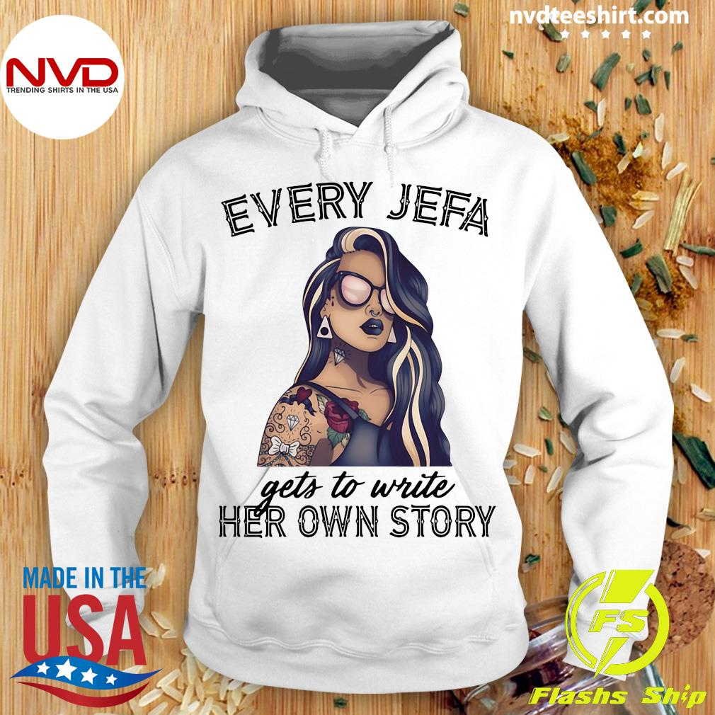 Official Every Jefa Gets To Write Her Own Story T-s Hoodie