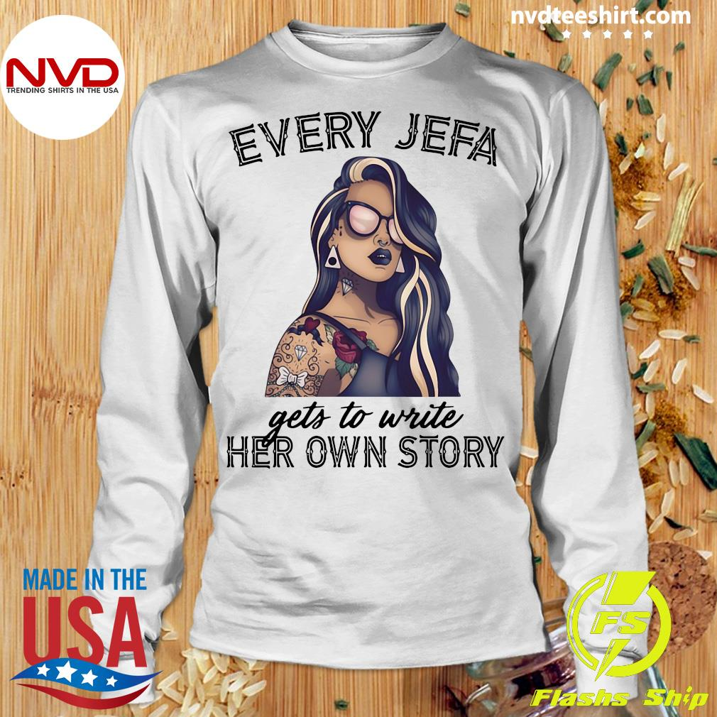 Official Every Jefa Gets To Write Her Own Story T-s Longsleeve