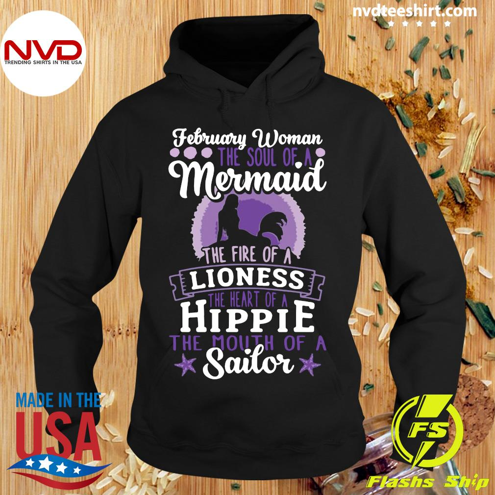 Official February Woman The Soul Of A Mermaid The Fire Of A Lioness The Heart Of A Hippie The Mouth of Sailor T-s Hoodie