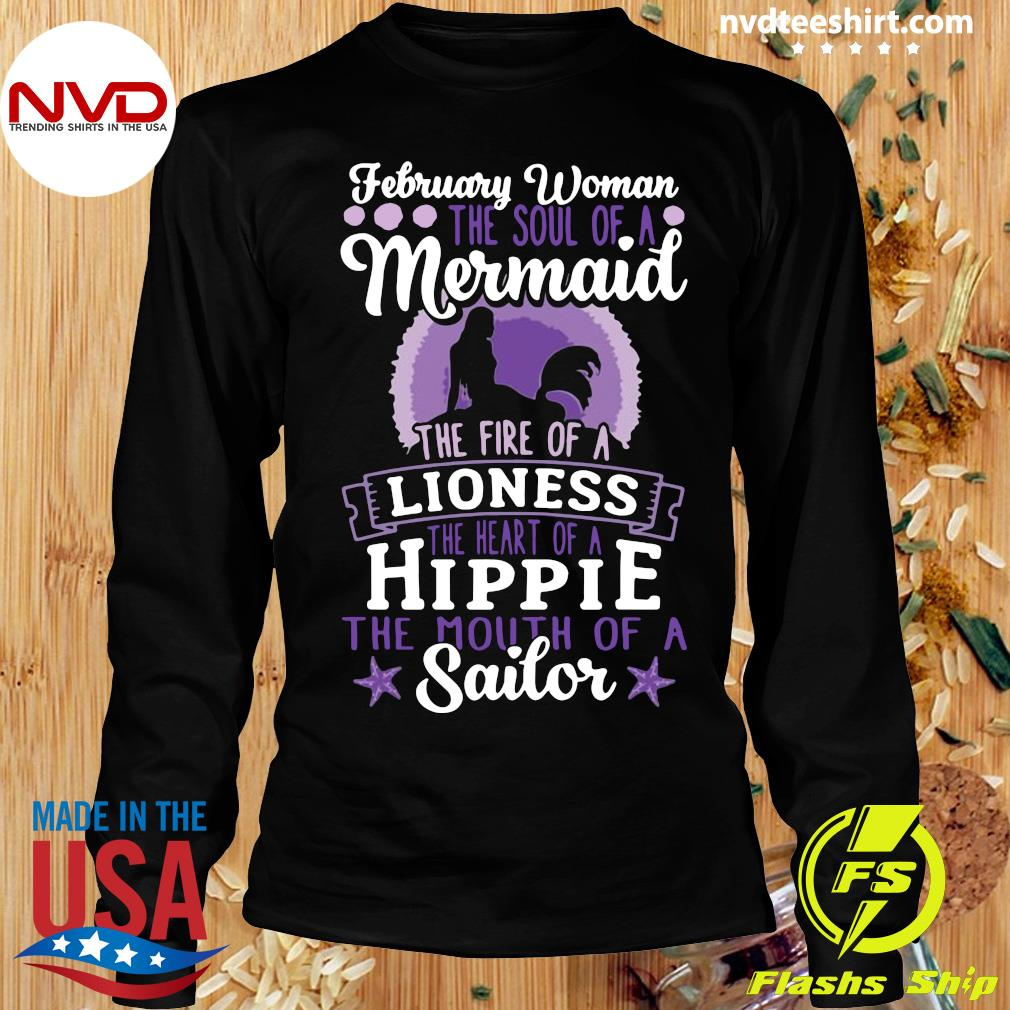 Official February Woman The Soul Of A Mermaid The Fire Of A Lioness The Heart Of A Hippie The Mouth of Sailor T-s Longsleeve