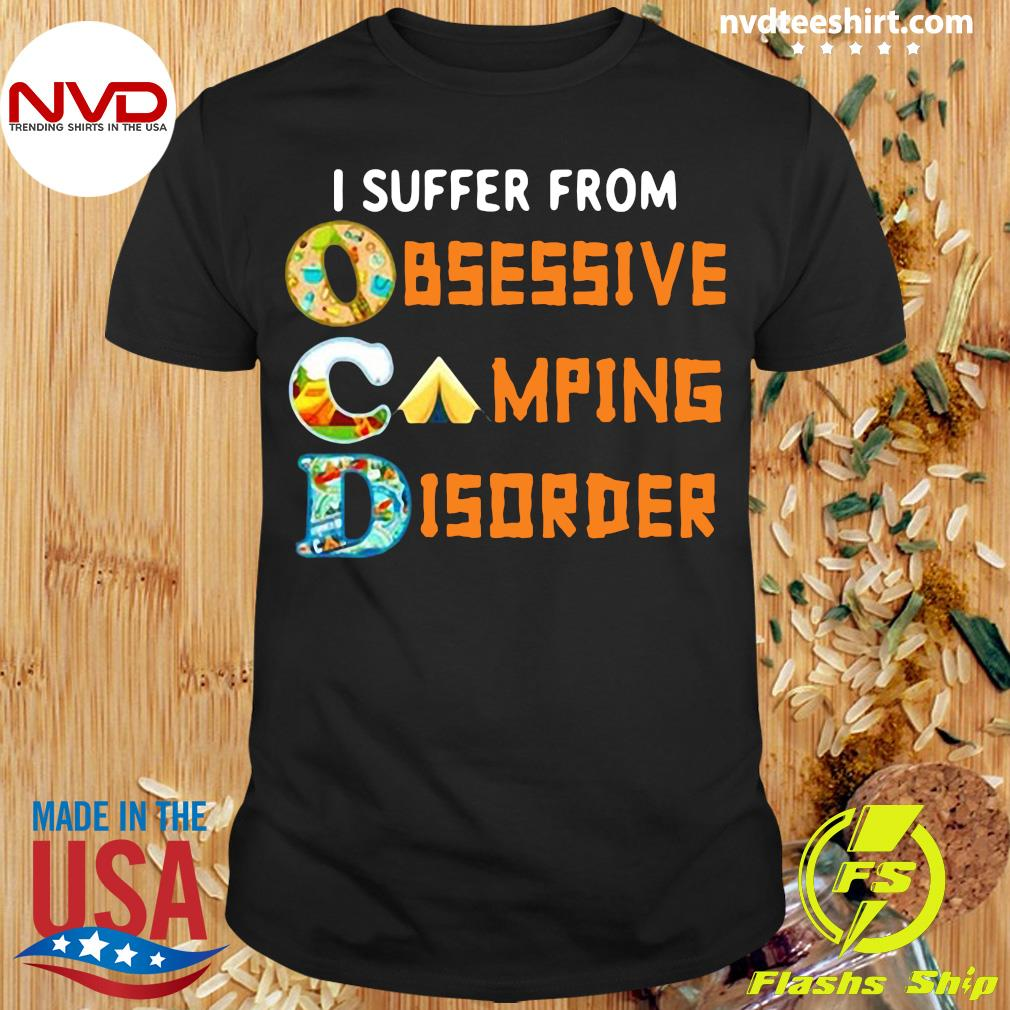 Official I Suffer From Ocd Obsessive Camping And Disorder T-shirt