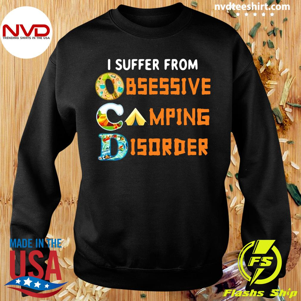 Official I Suffer From Ocd Obsessive Camping And Disorder T-s Sweater
