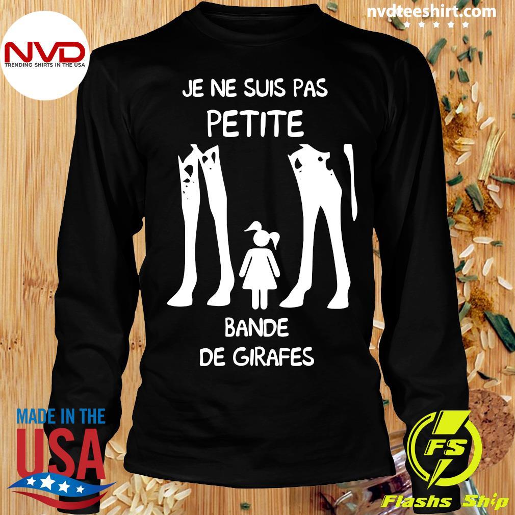 Official Je Ne Suis Pas Petite Bande De Girafes T-s Longsleeve