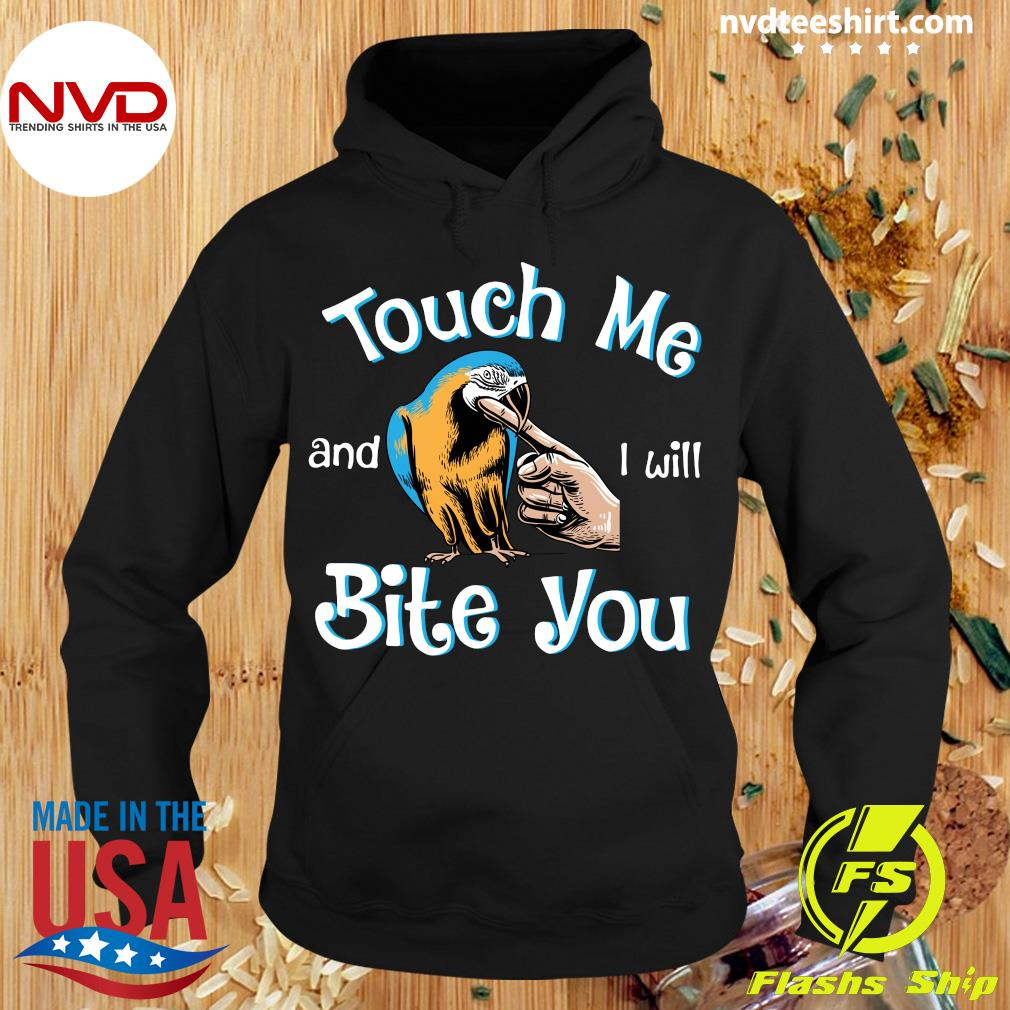Official Macaw Touch Me And I Will Bite You T-s Hoodie