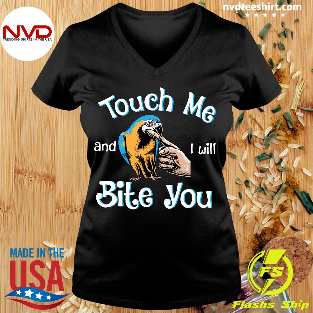 Official Macaw Touch Me And I Will Bite You T-s Ladies tee