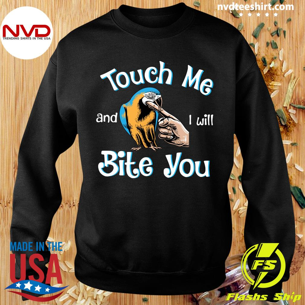 Official Macaw Touch Me And I Will Bite You T-s Sweater