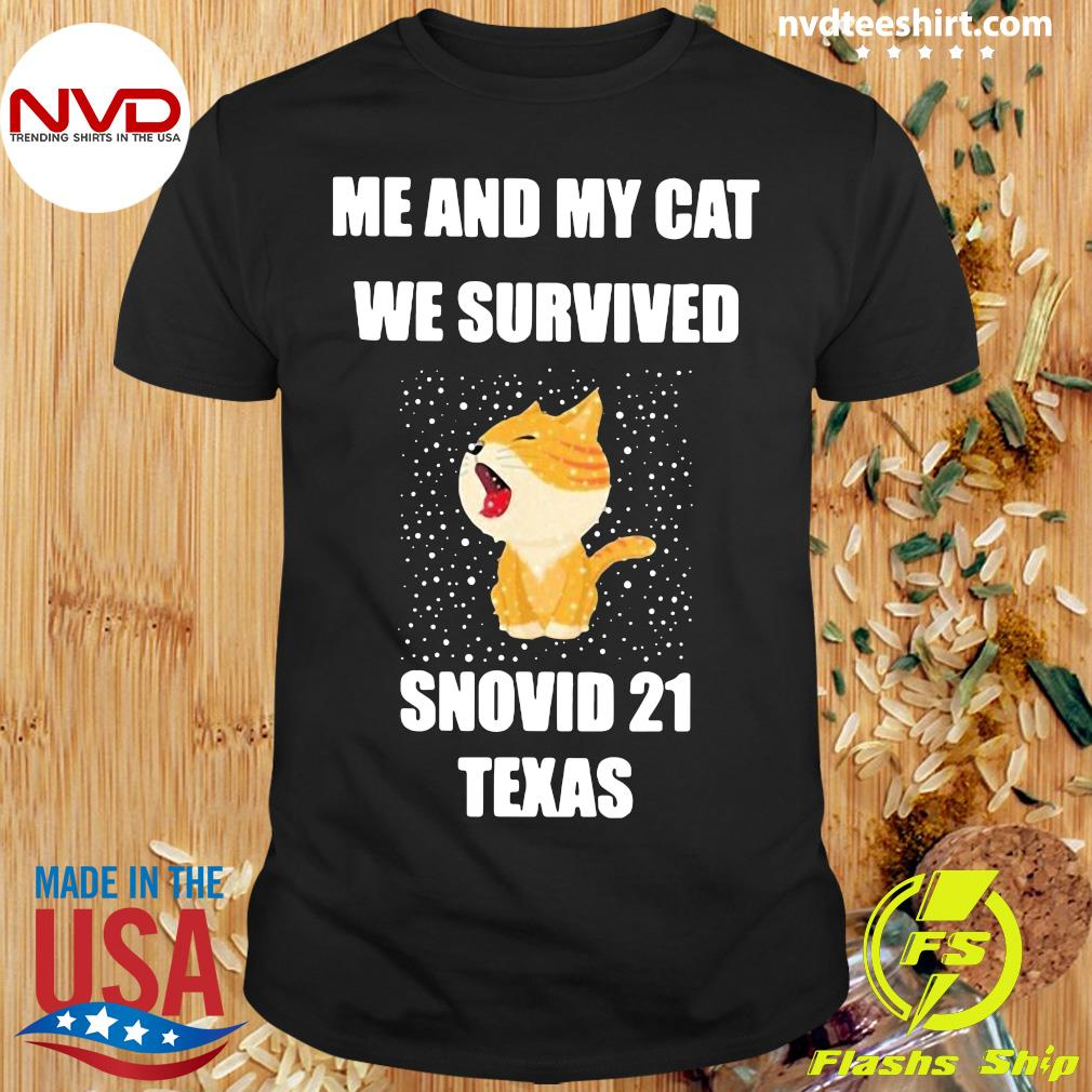 Official Me And My Cat We Survived Snovid 21 Texas T-shirt
