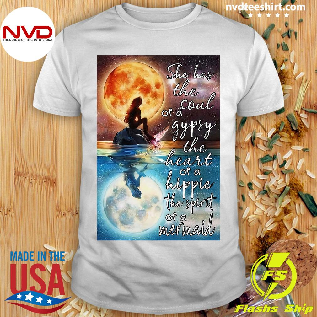 Official Mermaid Moonlight She Has The Soul Of A Gypsy The Heart Of A Hippie The Spirit Of A Mermaid T-shirt