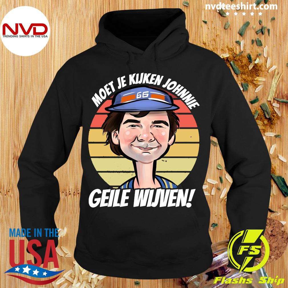 Official Moet Je Kijken Johnny Geile Wijven Vintage Retro T-s Hoodie