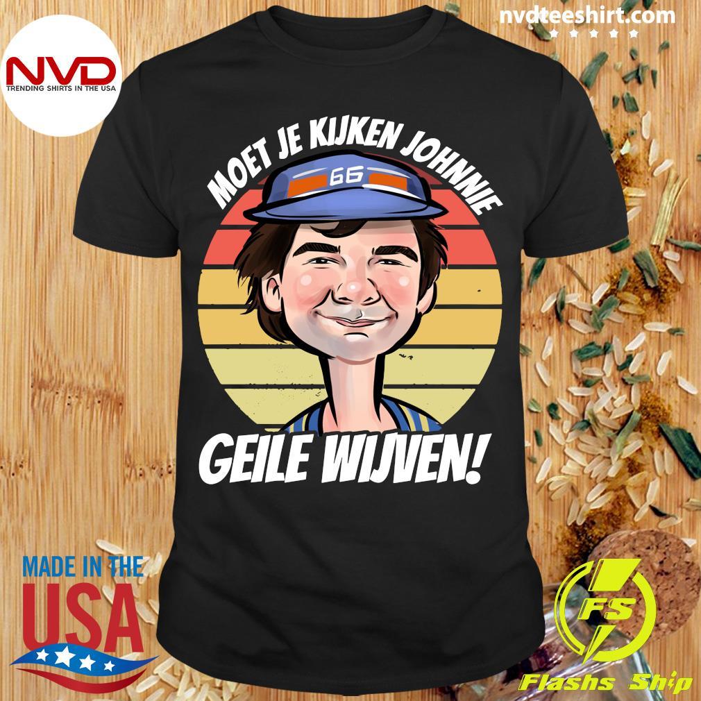 Official Moet Je Kijken Johnny Geile Wijven Vintage Retro T-shirt