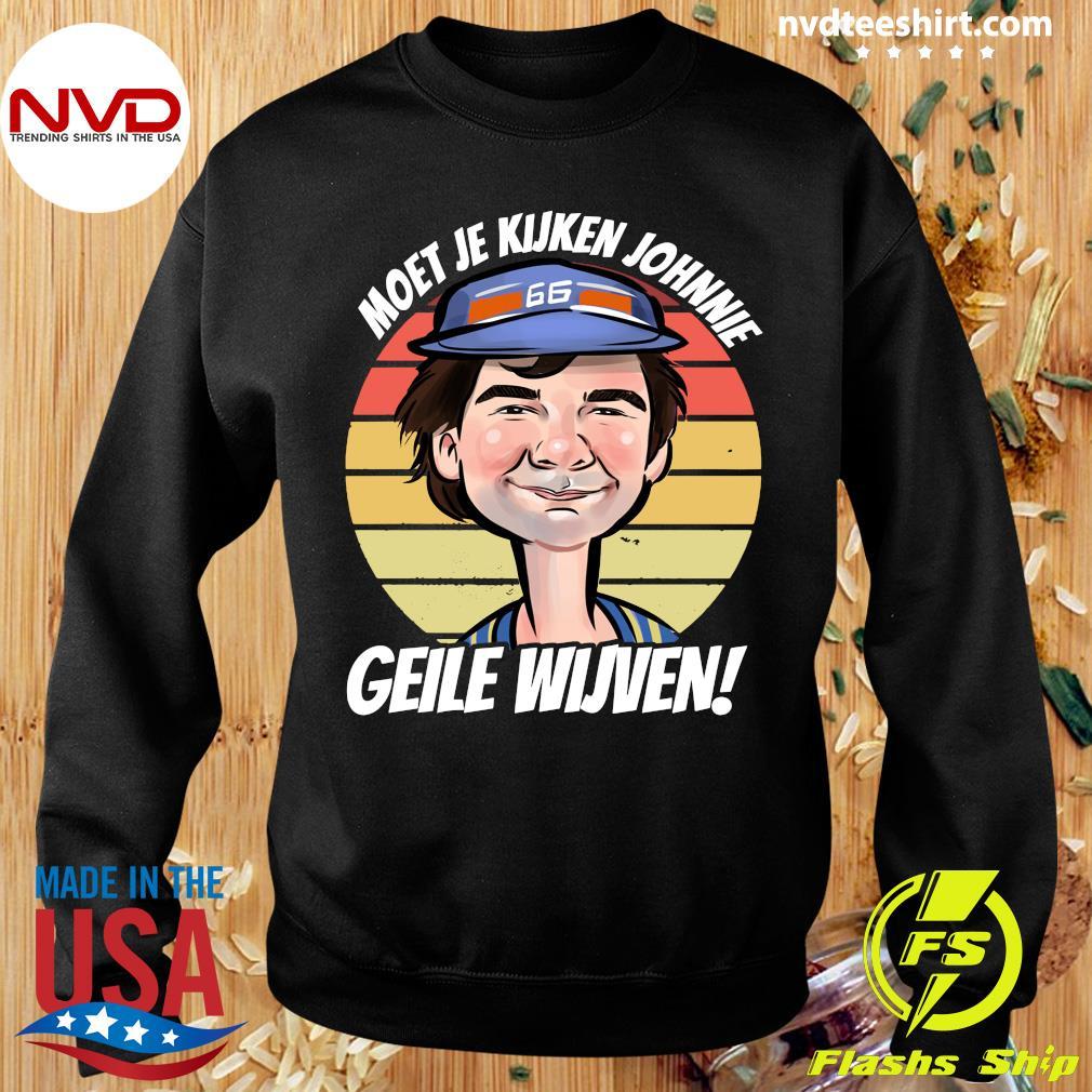 Official Moet Je Kijken Johnny Geile Wijven Vintage Retro T-s Sweater