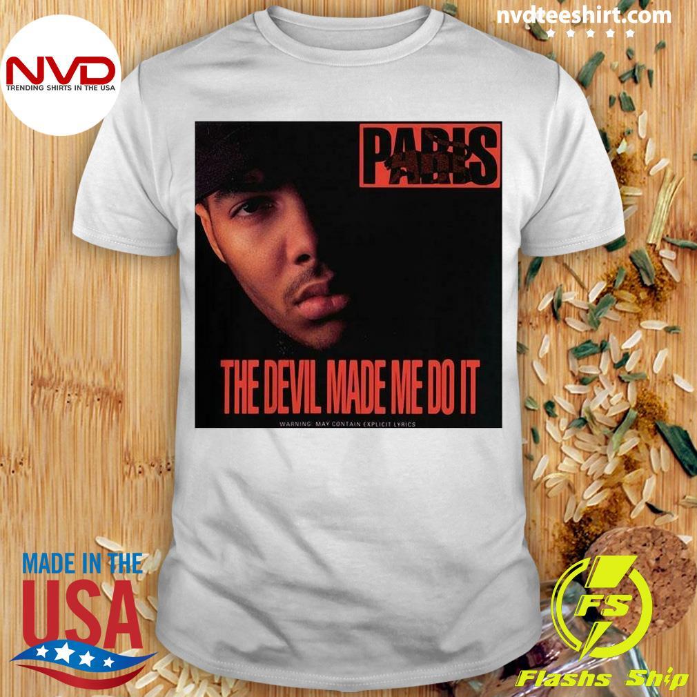 Official Paris The Devil Made Me Do It T-shirt