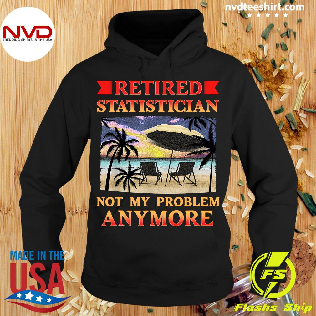 Official Retired Statistician Not My Problem Anymore Vintage T-s Hoodie