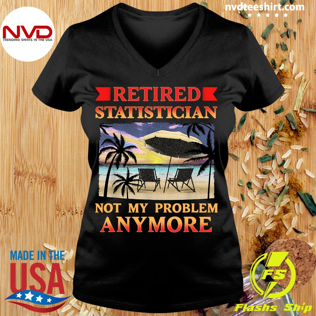 Official Retired Statistician Not My Problem Anymore Vintage T-s Ladies tee