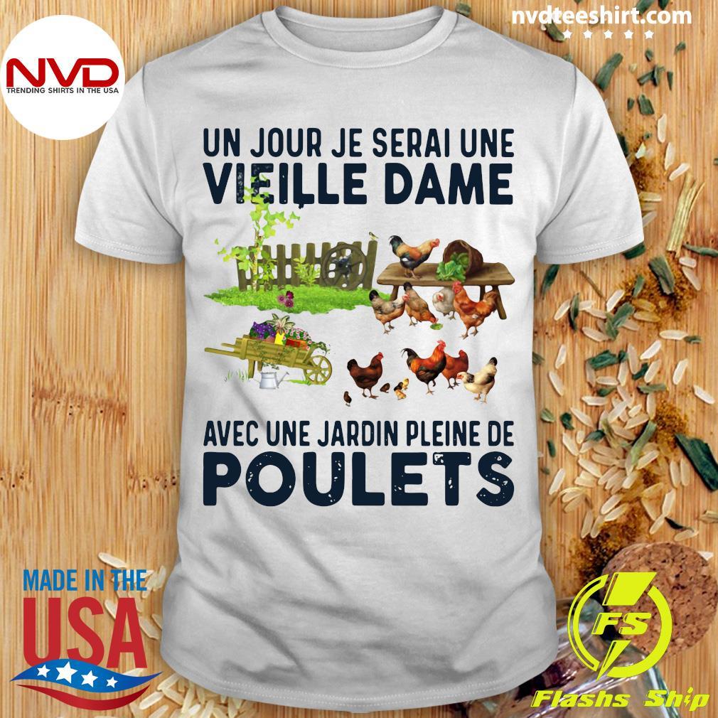 Official Un Jour Je Serai Une Vieille Dame Avec Une Jardin Pleine De Poulets T-shirt