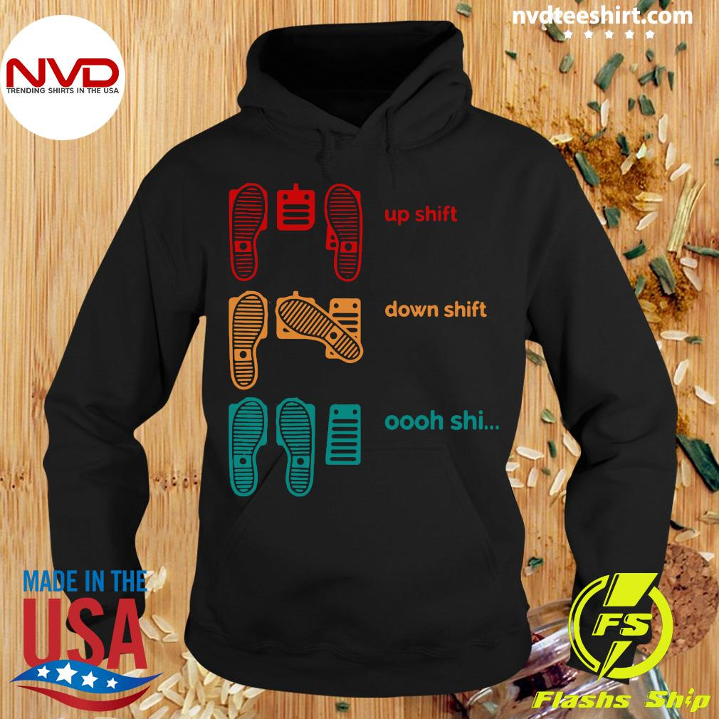 Official Up Shift Down Shift Oh Shi T-s Hoodie
