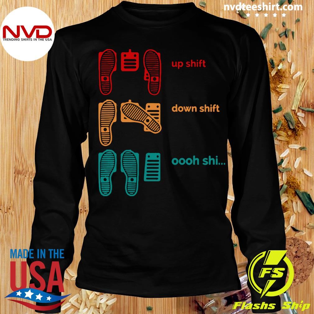 Official Up Shift Down Shift Oh Shi T-s Longsleeve