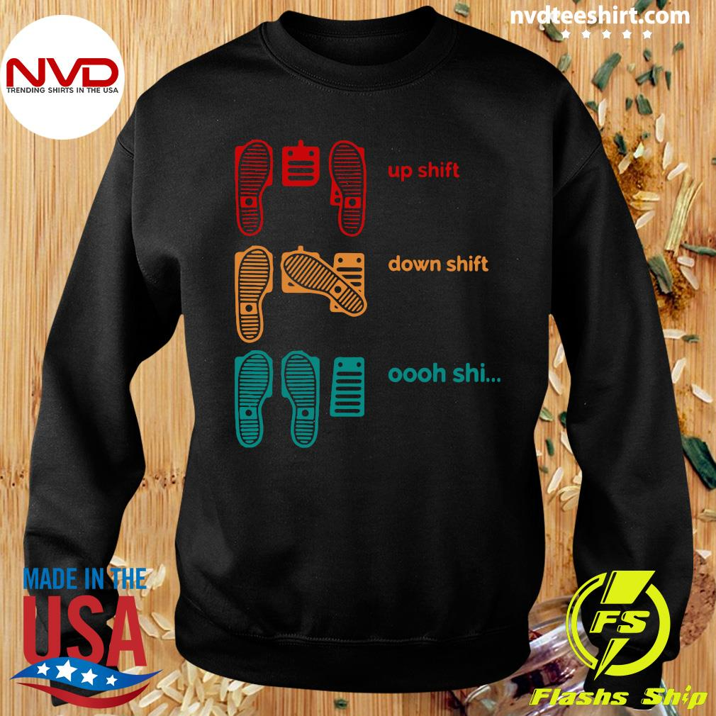 Official Up Shift Down Shift Oh Shi T-s Sweater