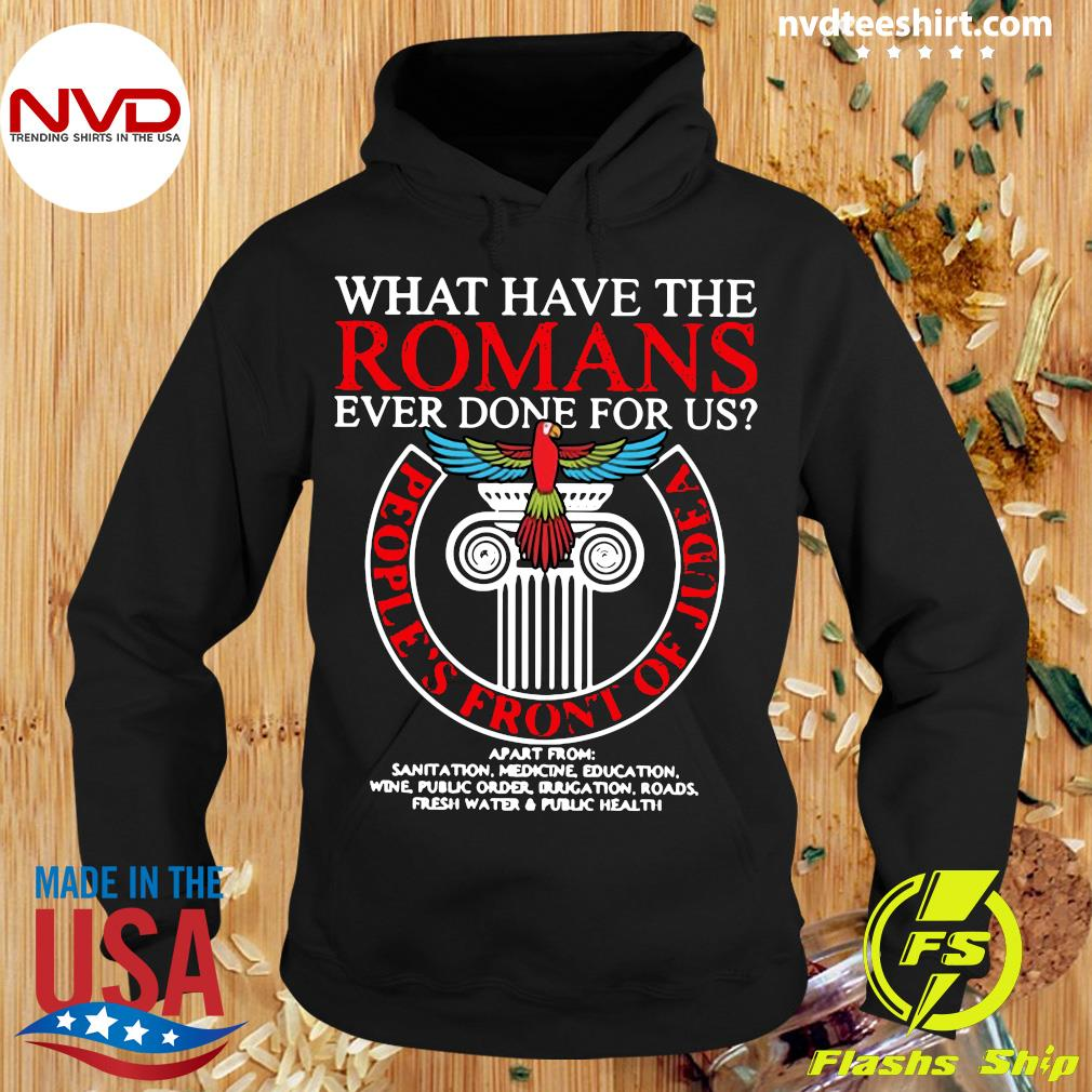 Official What Have The Romans Ever Done For Us People's Front Of Judea Monty Python T-s Hoodie