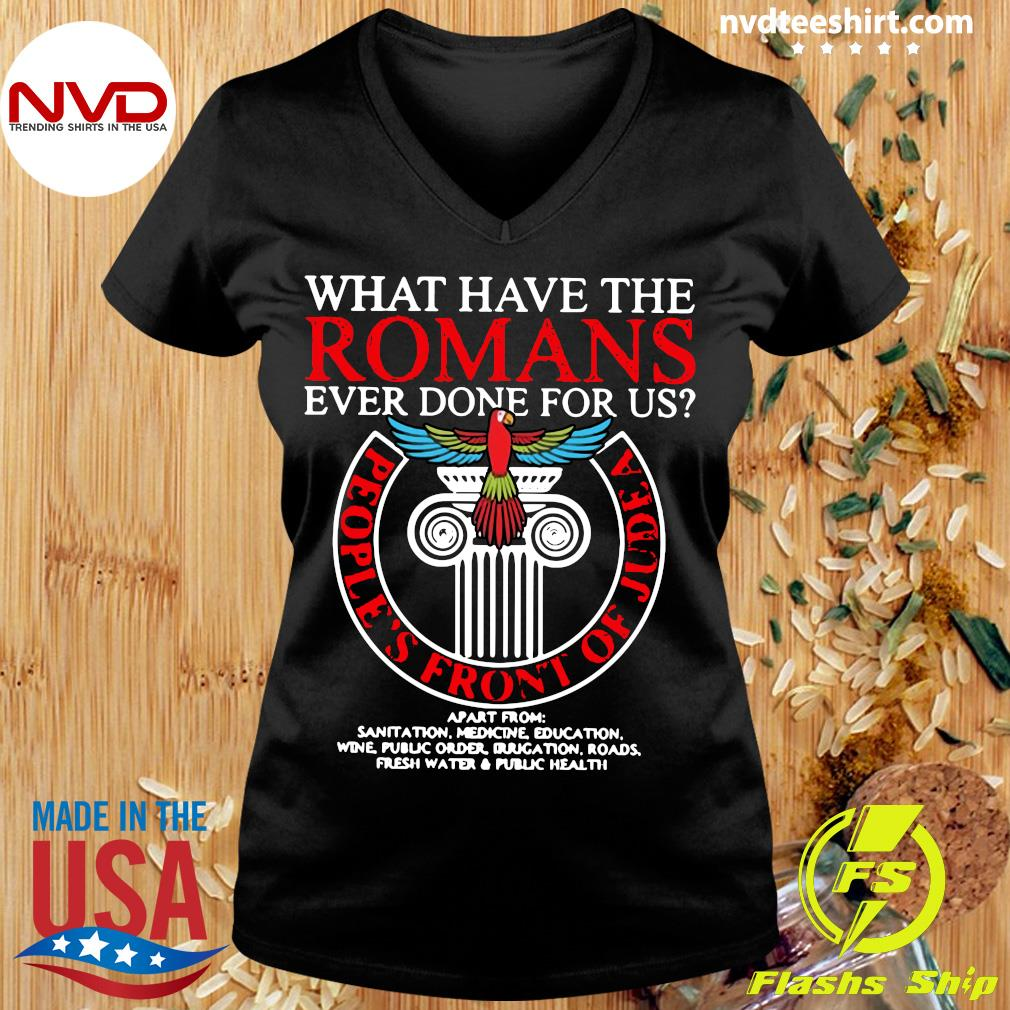 Official What Have The Romans Ever Done For Us People's Front Of Judea Monty Python T-s Ladies tee