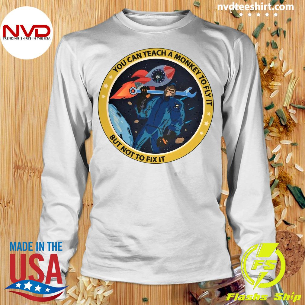 Funny Bigfoot You Can Teach A Monkey To Fly It But Not To Fix It T-s Longsleeve