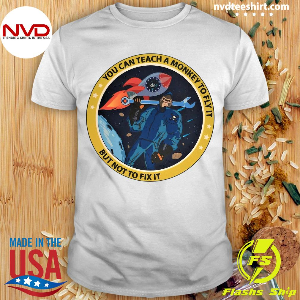 Funny Bigfoot You Can Teach A Monkey To Fly It But Not To Fix It T-shirt