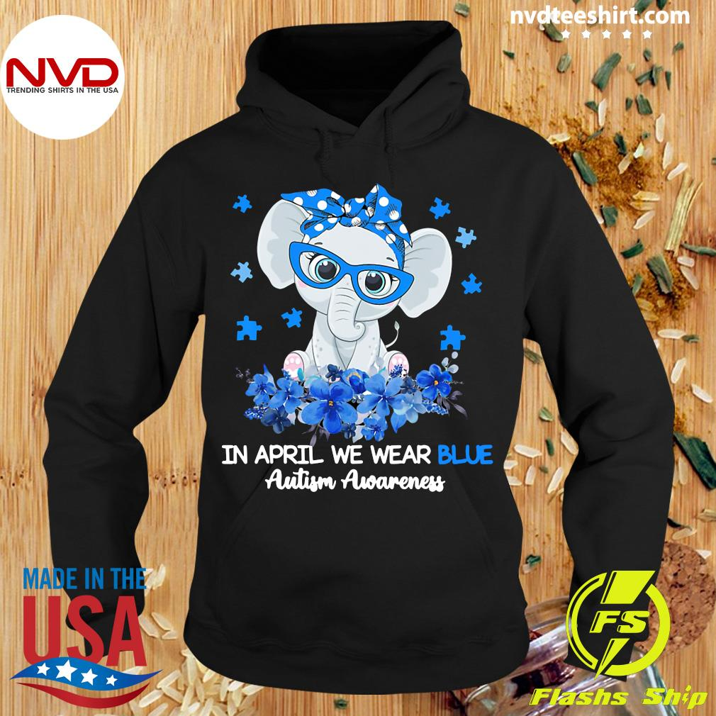 Funny Elephant In April We Wear Blue Autism Awareness T-s Hoodie