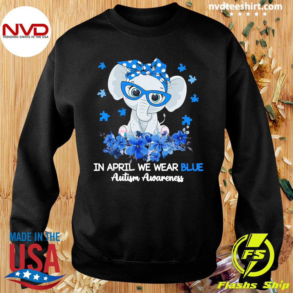 Funny Elephant In April We Wear Blue Autism Awareness T-s Sweater