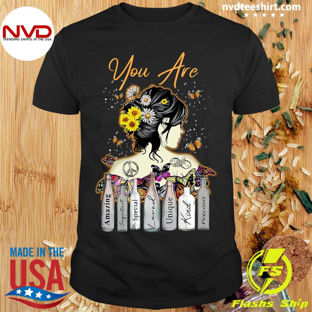 Funny Girl Sunflower You Are Amazing Important Special Loved Unique Kind Precious T-shirt