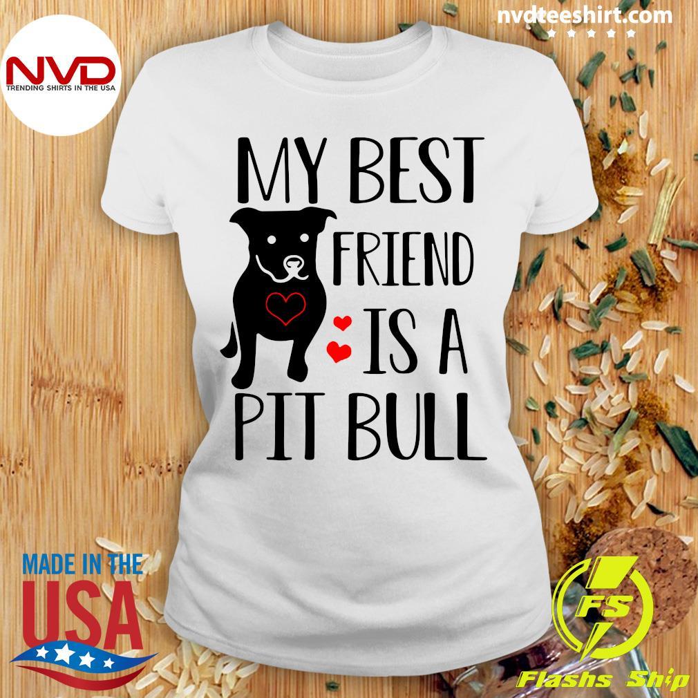 Funny Pitbull My Best Friend Is A Pit Bull T-s Ladies tee