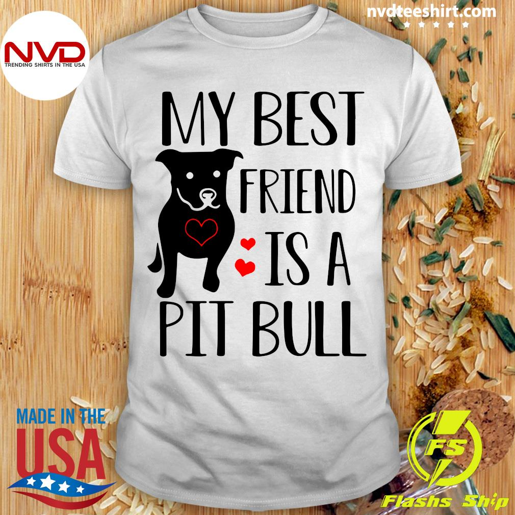 Funny Pitbull My Best Friend Is A Pit Bull T-shirt