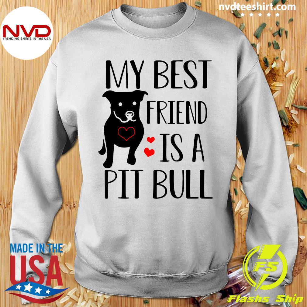 Funny Pitbull My Best Friend Is A Pit Bull T-s Sweater