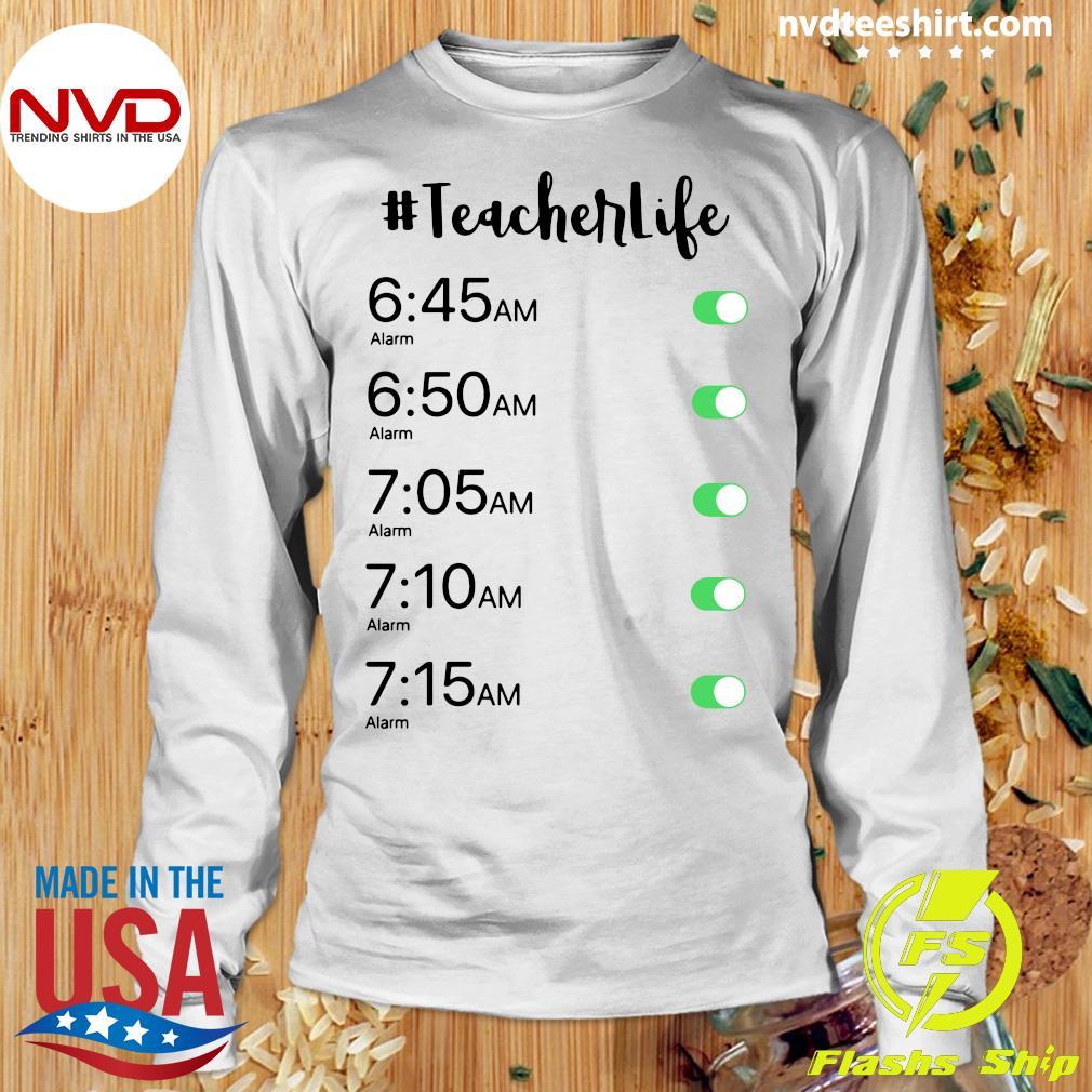 Official Alarm Clock #Teacher Life T-s Longsleeve